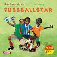 Maxi Pixi 150: Brasiliens kleiner Fußballstar