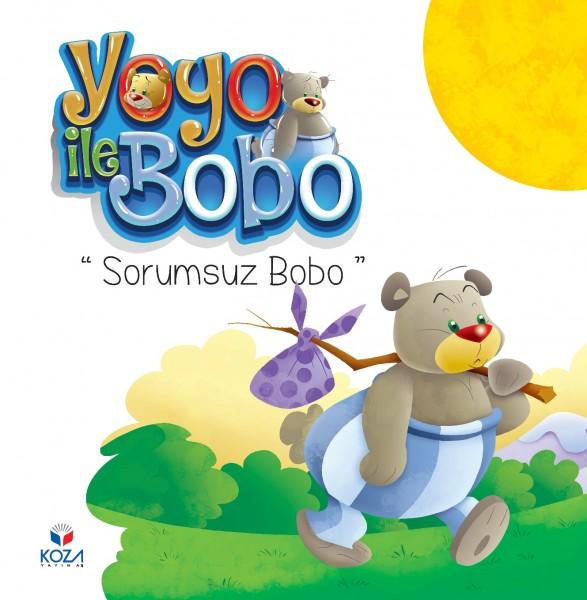 Yoyo ile Bobo: Sorumsuz Bobo - Irresponsible Bobo