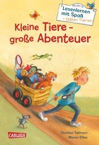 Kleine Tiere - große Abenteuer (Lesenlernen mit Spaß + tollen Tieren 1)