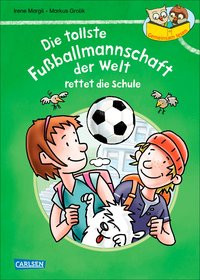 Gemeinsam lesen: Die tollste Fußballmannschaft der Welt rettet die Schule
