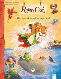 Robin Cat - Hier kommt ein echter Superheld!