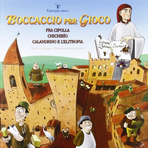 Boccaccio per gioco - Fra Cipolla, Chichibìo, Calandrino e l'elitropia