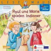 LESEMAUS 180: Paul und Marie spielen Indianer