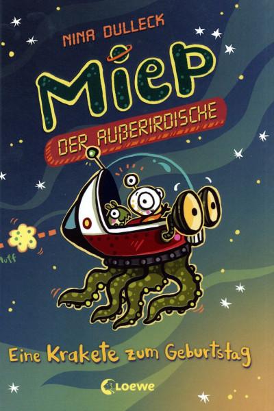 Miep, der Außerirdische - Eine Krakete zum Geburtstag