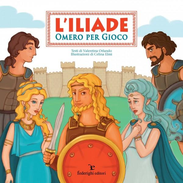 L'Iliade - Omero per gioco