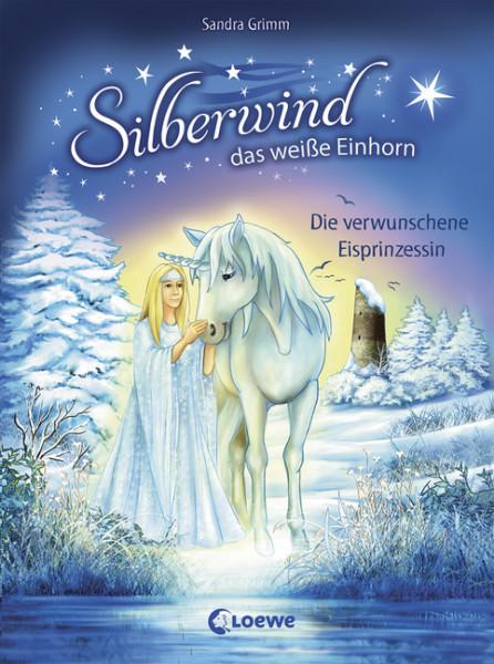 Silberwind, das weiße Einhorn - Die verwunschene Eisprinzessin