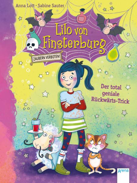 Lilo von Finsterburg – Zaubern verboten! Der total geniale Rückwärtstrick