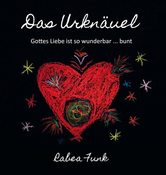 Das Urknäuel - Gottes Liebe ist so wunderbar ... bunt