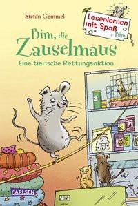Bim, die Zauselmaus: Eine tierische Rettungsaktion (Lesenlernen mit Spaß + Bim 1)