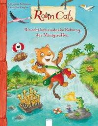 Robin Cat. Die echt katzenstarke Rettung der Minigiraffen