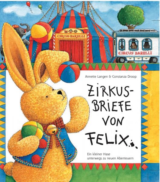 Zirkusbriefe von Felix: Ein kleiner Hase unterwegs zu neuen Abenteuern