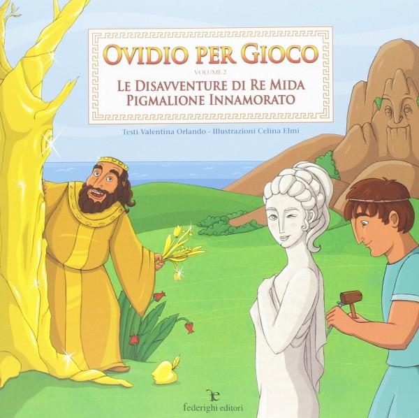 Ovidio per Gioco volume 2 - Le disavventure di re Mida, Pigmalione innamorato