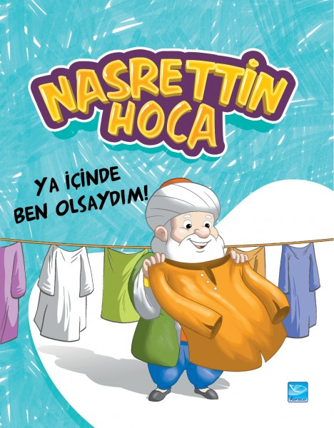 Nasrettin Hoca: Ya İçinde Ben Olsaydım! - What if I was in it!