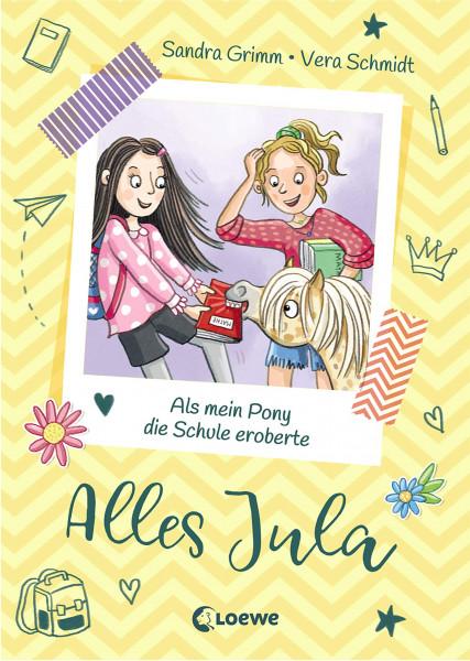 Alles Jula – Als mein Pony die Schule eroberte