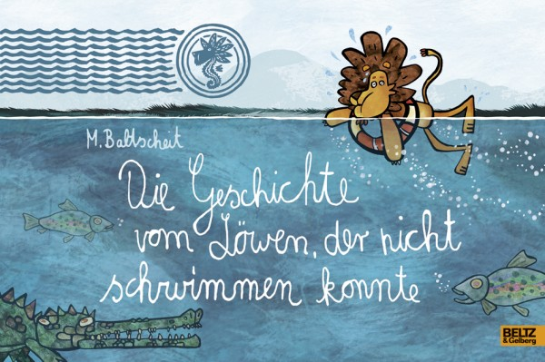 Die Geschichte vom Löwen, der nicht schwimmen konnte