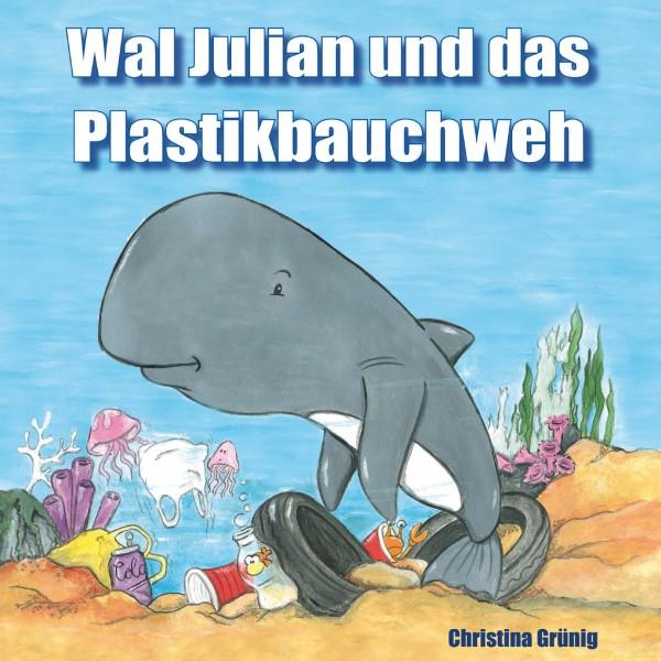 Wal Julian und das Plastikbauchweh