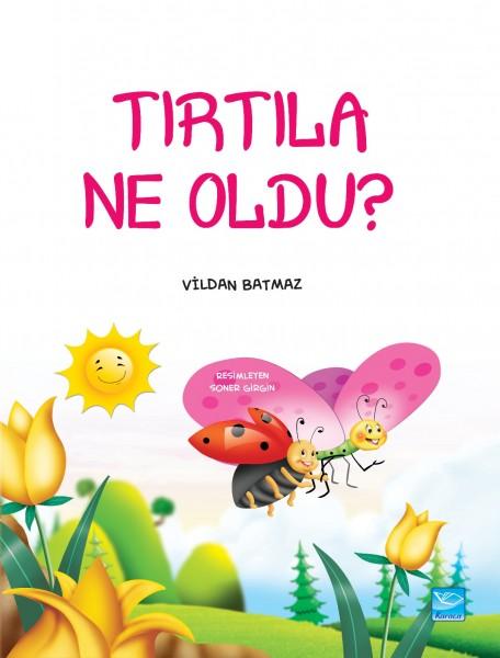 Tırtıla Ne Oldu? - What happened to the Caterpillar