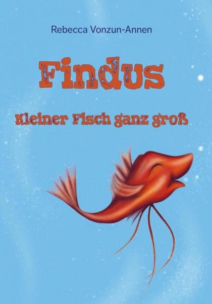 Findus - Kleiner Fisch ganz groß