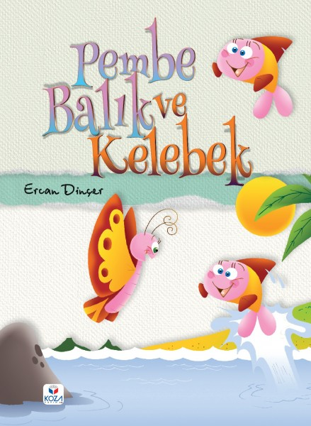 Pembe Balık: Kelebek - Pink Fish and Butterfly