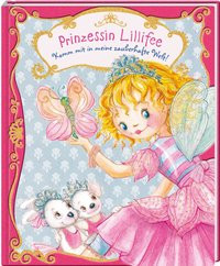 Prinzessin Lillifee: Komm mit in meine zauberhafte Welt!