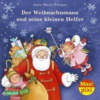 Maxi-Pixi Nr. 117: Der Weihnachtsmann und seine kleinen Helfer