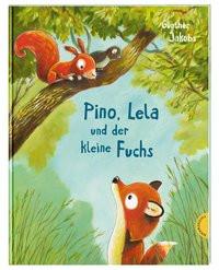 Pino, Lela und der kleine Fuchs